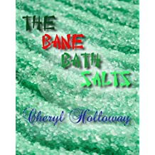 Understanding and Preventing Designer Drug Use in Teens: The Bane Bath Salts (Fiction Based on Real-Life Events)