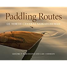 Paddling Routes of North-Central Saskatchewan
