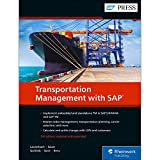 Transportation Management with SAP S/4HANA: Standalone and Embedded SAP TM (3rd Edition) (SAP PRESS)
