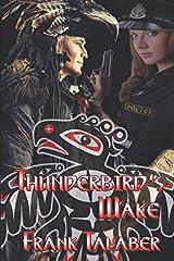 Thunderbird's Wake (Stillwaters Run Deep) Paperback