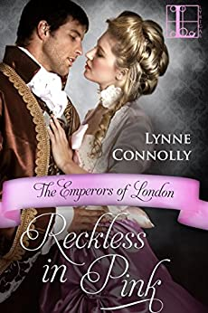 Reckless in Pink (The Emperors Of London Book 4) by [Connolly, Lynne]