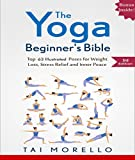 Yoga: The Yoga Beginner's Bible