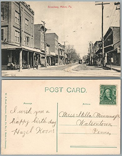 MILTON PA BROADWAY ANTIQUE POSTCARD trolley (Broadway Trolley)