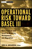 img - for Operational Risk Toward Basel III: Best Practices and Issues in Modeling, Management, and Regulation book / textbook / text book