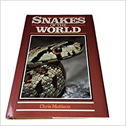Snakes of the World: A Natural History of Snakes