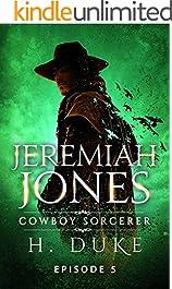 Jeremiah Jones Cowboy Sorcerer: Episode 5 (Cowboy Sorcerer serial)