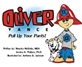 Oliver Vance Pull up Your Pants!, Maurice McBride and Jessica K. Wallace, 1935802062