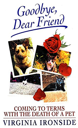 Goodbye, Dear Friend: Coming to Terms With the Death of a Pet by Brand: Robson Book Ltd