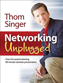 Networking Unplugged by [Thom Singer]