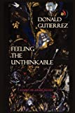 img - for Feeling the Unthinkable: Essays on Social Justice by Donald Gutierrez (2012-09-18) book / textbook / text book
