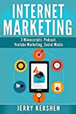 Internet Marketing: 3 Manuscripts: Podcast, Youtube Marketing, Social Media (Startup)