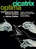 img - for Cicatrix optima: Techniques for Ideal Wound Healing book / textbook / text book