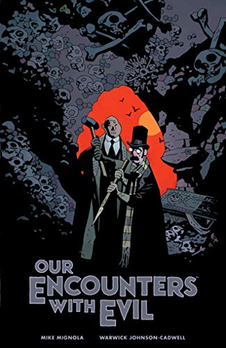Our Encounters with Evil: Adventures of Professor J.T. Meinhardt and His Assistant Mr. Knox -