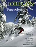 SKI Oregon , 2011-2012 Tour Planner (Pure Adventure)