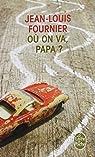 Où on va, papa ? par Fournier