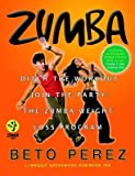 Zumba( Ditch the Workout Join the Party! the Zumba Weight Loss Program [With DVD])[ZUMBA W/DVD][Hardcover]