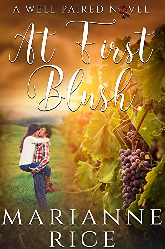At First Blush (A Well Paired Novel Book 1) by [Rice, Marianne]
