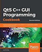 Qt5 C++ GUI Programming Cookbook, 2nd Edition Front Cover