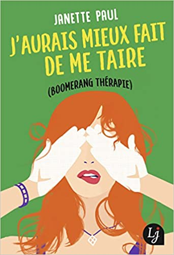 J'aurais mieux fait de me taire (Boomerang thérapie) - Janette Paul (2018) sur Bookys