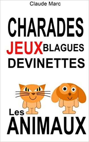 Claude Marc - Charades et devinettes sur les animaux Jeux et blagues pour enfants sur Bookys