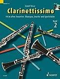 Clarinettissimo: Fit in allen Tonarten: Übungen, Duette und Spielstücke. Band 2. 1-2 Klarinetten. Ausgabe mit CD.