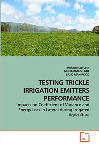 TESTING TRICKLE IRRIGATION EMITTERS PERFORMANCE: Impacts on Coefficient of Variance and Energy Loss in Lateral during Irrigated Agriculture
