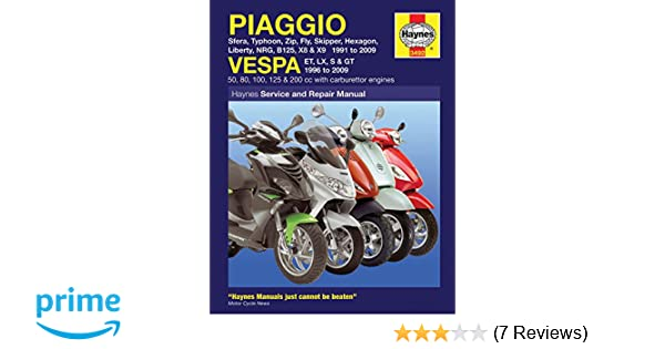 Piaggio Vespa: Sfera, Typhoon, Zip, Fly, Skipper, Hexagon, Liberty, NRG, B125, X8 & X9 1991 to 2009 and Vespa ET, LX, S & GT 1996 to 2009 (Haynes Service ...
