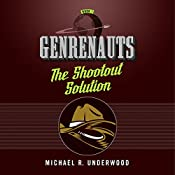 The Shootout Solution: Genrenauts Episode 1 | Michael R. Underwood