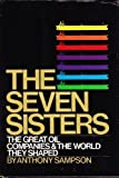 The Seven Sisters: The great oil companies & the world they shaped