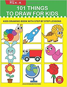 Buy 101 Things to Draw for Kids: Kids Drawing book with step ...