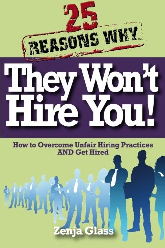 25 Reasons Why They Won't Hire You!  How to Overcome Unfair Hiring Practices AND Get - How To The Glasses Find Perfect