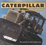 Caterpillar : Great American Legend, Rasmussen, Henry R., 0879382228