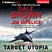 Target Utopia: Dale Brown's Dreamland, Book 16 | Dale Brown, Jim DeFelice