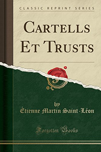 Cartells Et Trusts (Classic Reprint) (French Edition)
