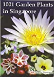 1001 Garden Plants in Singapore by Boo Chih Min