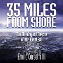 35 Miles from Shore: The Ditching and Rescue of ALM Flight 980 Audiobook by Emilio Corsetti III Narrated by Fred Filbrich