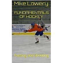 Fundamentals of Hockey: Passing and Shooting