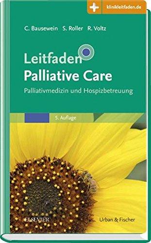 Leitfaden Palliative Care: Palliativmedizin und Hospizbetreuung - Mit Zugang zur Medizinwelt (Klinikleitfaden)