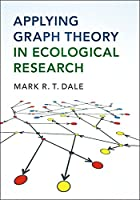 Applying Graph Theory in Ecological Research Front Cover