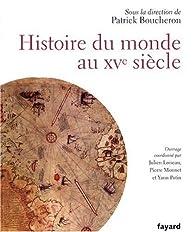 Histoire du monde au XVe siècle par Patrick Boucheron