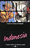 Indonesia (Culture Shock! A Survival Guide to Customs & Etiquette)