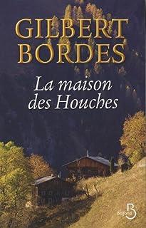La maison des Houches, Bordes, Gilbert