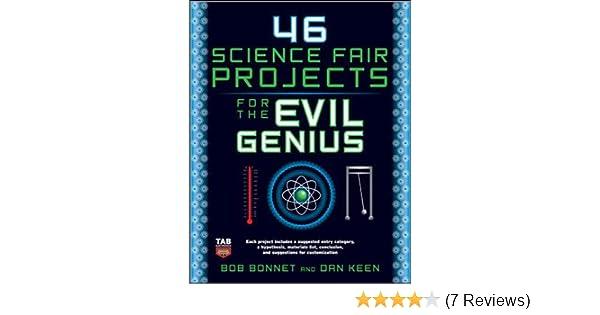 46 Science Fair Projects for the Evil Genius: Bob Bonnet