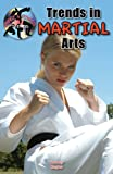 Trends in Martial Arts, Tammy Gagne, 1612285538