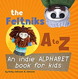 Amazoncom The Feltniks A To Z An Indie Alphabet Book For Kids