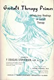 Gestalt Therapy Primer, F. Douglas Stephenson, 0398032335