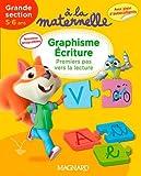 A la maternelle, graphisme-écriture Grande section 2016 : Premiers pas vers la lecture, 5-6 ans