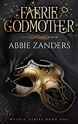 Faerie Godmother: Mythic Series, Book 1