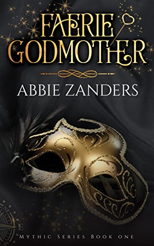 Faerie Godmother: Mythic Series, Book ()
