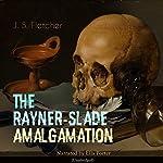 The Rayner-Slade Amalgamation | J. S. Fletcher
